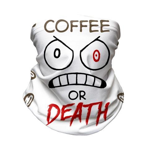 Coffee Or Death Neck Gaiter