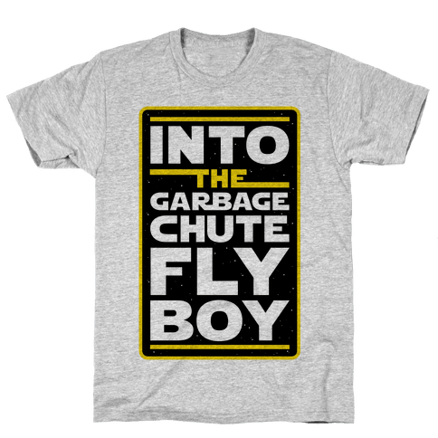 Into The Garbage Chute Fly Boy Mens T-Shirt