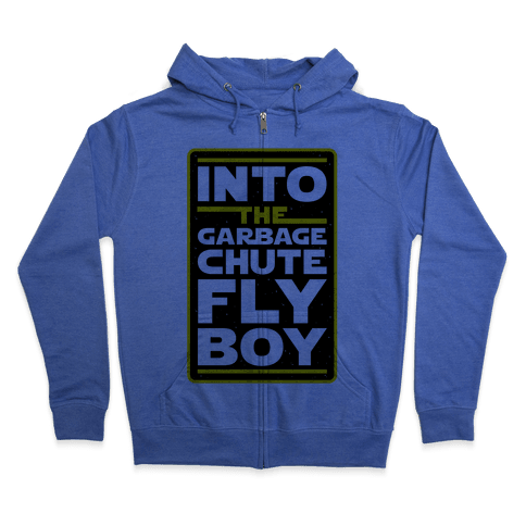 Into The Garbage Chute Fly Boy Zip Hoodie