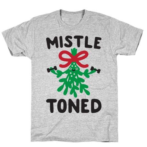 MistleTONED T-Shirt