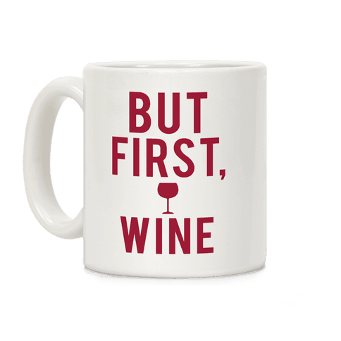 But First Wine Coffee Mug