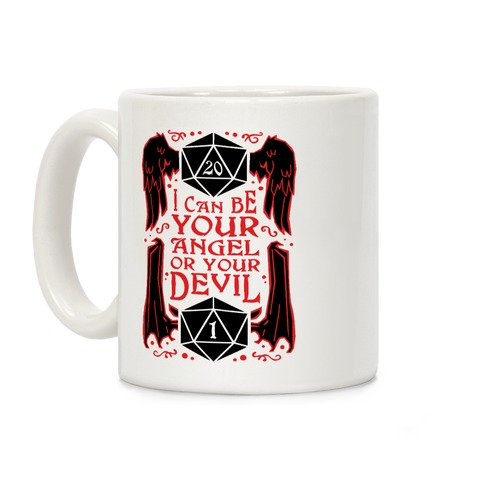 I Can Be Your Angel Or Your Devil D20 Coffee Mug