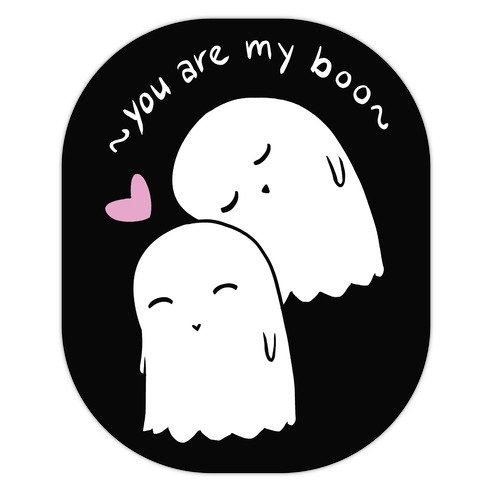 You Are My Boo Die Cut Sticker