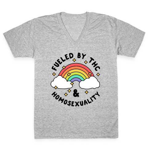 Fueled By THC & Homosexuality V-Neck Tee Shirt