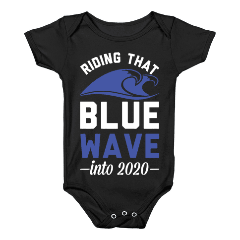 Riding That Blue Wave into 2020 Baby Onesy