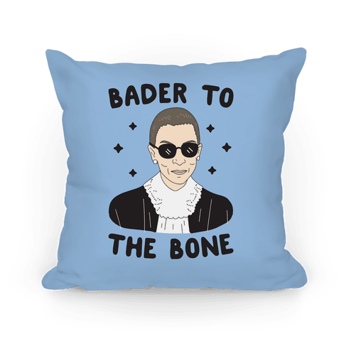 Bader To The Bone RBG Pillow