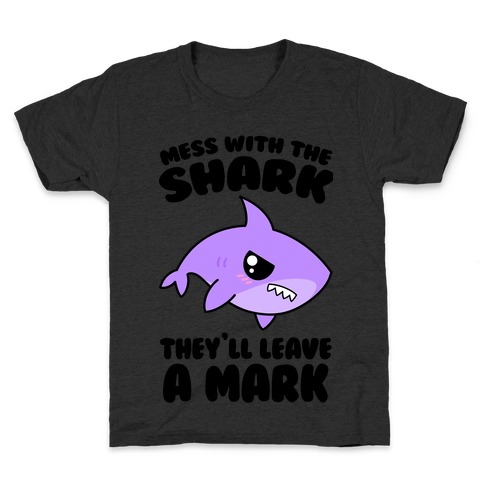 Mess With The Shark They'll Leave A Mark Kids T-Shirt