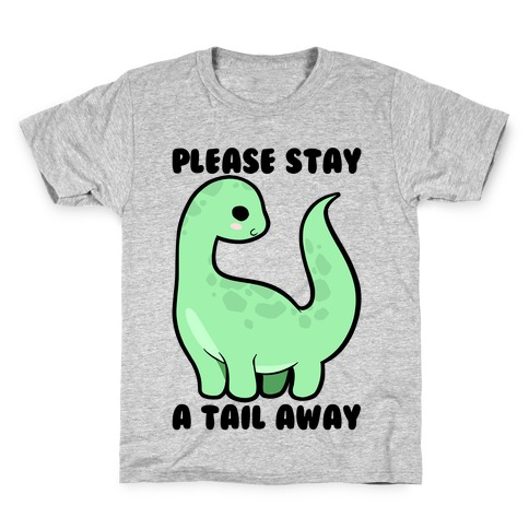 Please Stay A Tail Away Kids T-Shirt