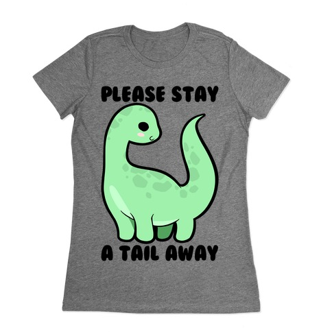 Please Stay A Tail Away Womens T-Shirt