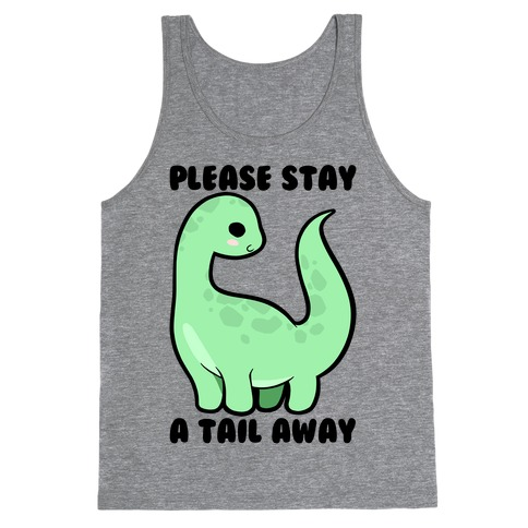 Please Stay A Tail Away Tank Top