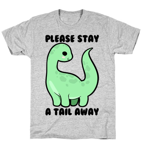 Please Stay A Tail Away T-Shirt