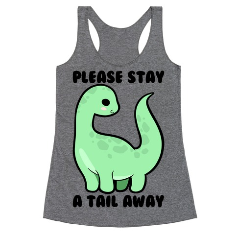 Please Stay A Tail Away Racerback Tank Top