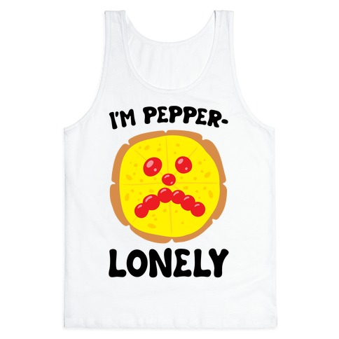 I'm Pepper-Lonely Tank Top