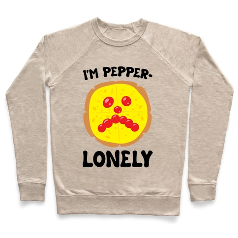 I'm Pepper-Lonely Pullover