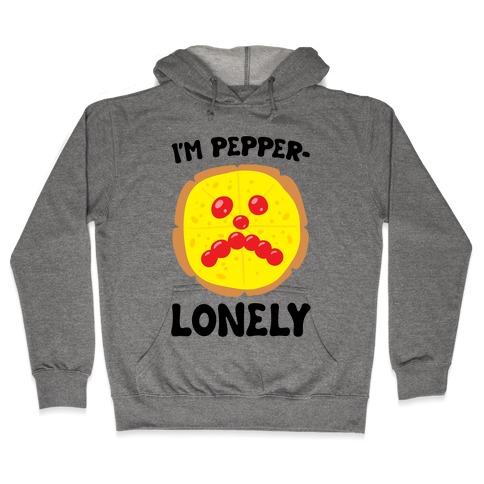I'm Pepper-Lonely Hooded Sweatshirt