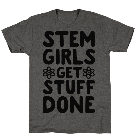 STEM Girls Get Stuff Done Mens T-Shirt
