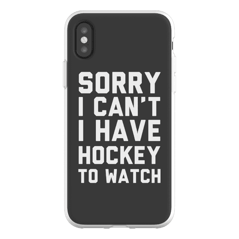 Sorry I Can't I Have Hockey To Watch Phone Flexi-Case