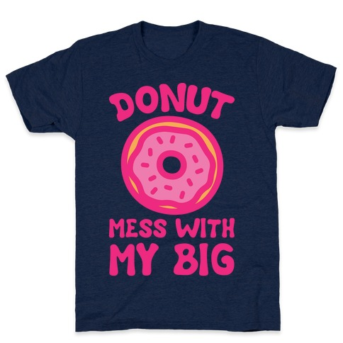Donut Mess With My Big White Print T-Shirt