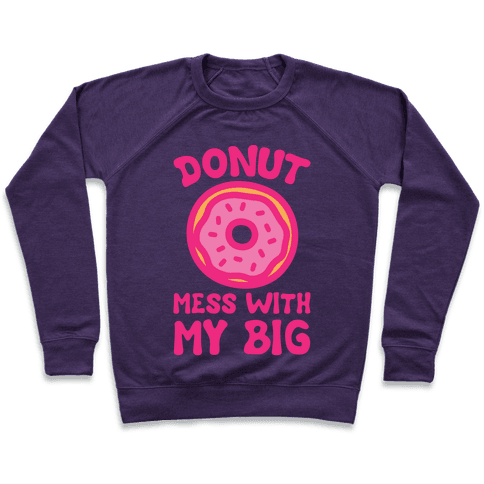 Donut Mess With My Big White Print Pullover
