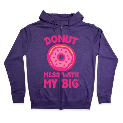 Donut Mess With My Big White Print Zip Hoodie