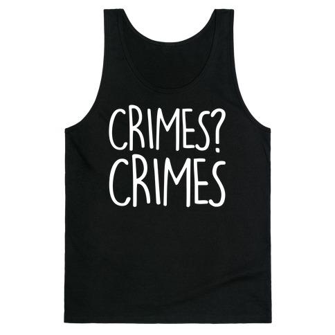 Crimes? Crimes Tank Top