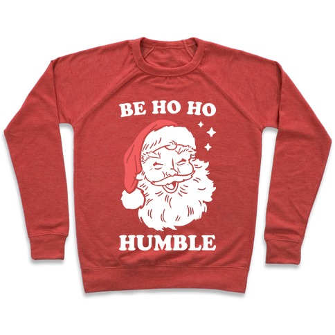 Be Ho Ho Humble Pullover