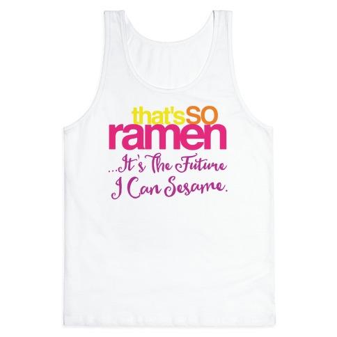 That's So Ramen Parody Tank Top