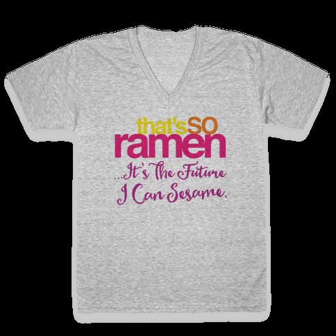 That's So Ramen Parody V-Neck Tee Shirt