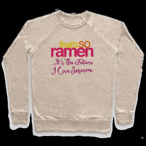 That's So Ramen Parody Pullover
