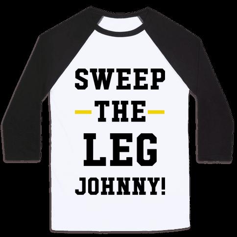 Sweep The Leg Johnny Baseball Tee