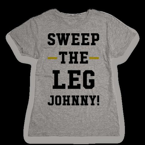 Sweep The Leg Johnny Womens T-Shirt