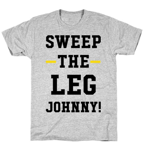 Sweep The Leg Johnny T-Shirt