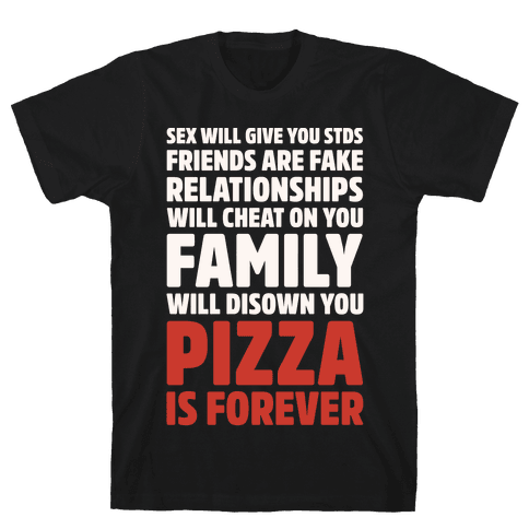 Pizza Is Forever White Print Mens/Unisex T-Shirt