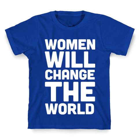 Women Will Change The World Kids T-Shirt
