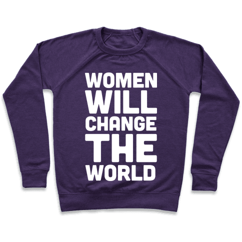 Women Will Change The World Pullover
