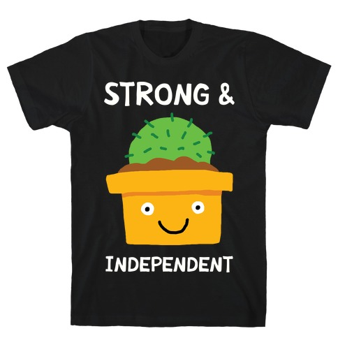 Strong And Independent Cactus T-Shirt