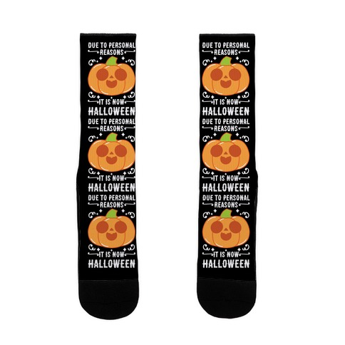 Due To Personal Reasons It Is Now Halloween Pumpkin (White Text) Sock