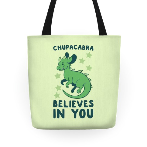 Chupacabra Believes In You Tote