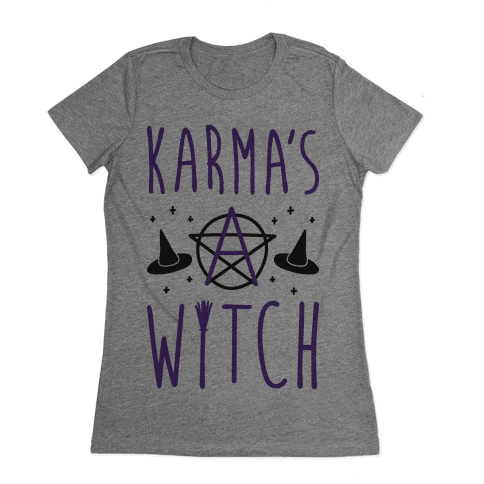 Karma's A Witch Womens T-Shirt