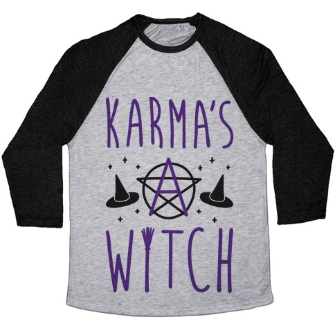 Karma's A Witch Baseball Tee