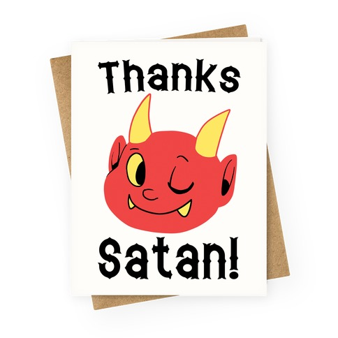 Thanks, Satan! Greeting Card