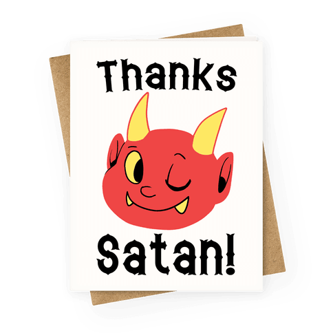 Thanks, Satan!  Greeting Card