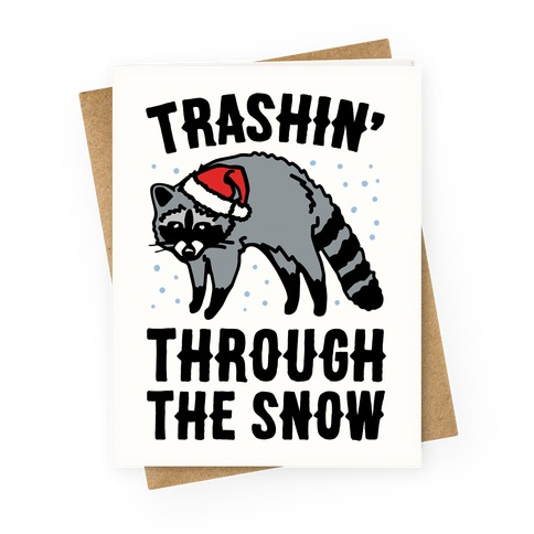 Trashin' Through The Snow Raccoon Parody Greeting Card