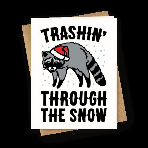 Trashin' Through The Snow Raccoon Parody Greeting Card