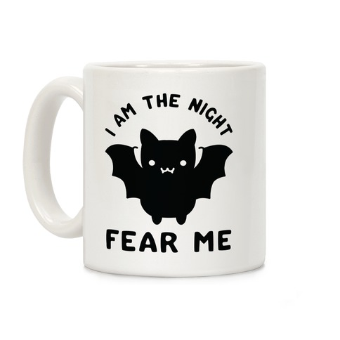 I Am The Night Fear Me Coffee Mug