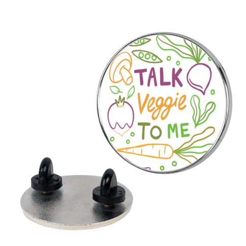 Talk Veggie To Me Pin