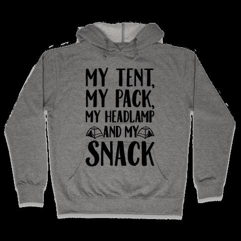 My Tent My Pack My Headlamp And My Snack Parody Hooded Sweatshirt