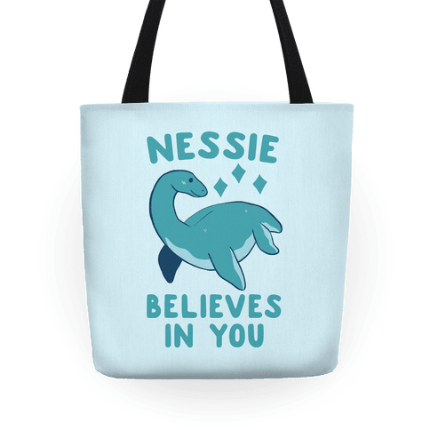 Nessie Believes In You Tote