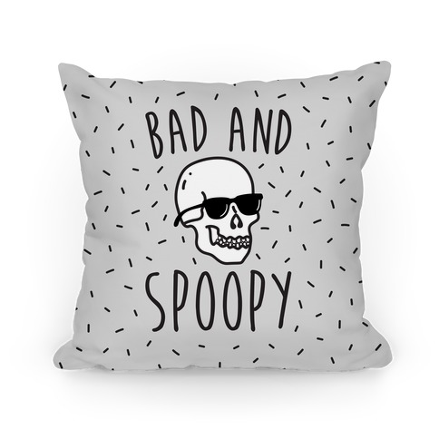 Bad And Spoopy Pillow