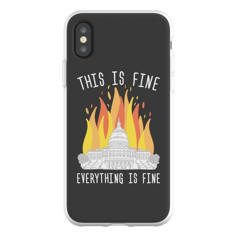 This Is Fine Everything Is Fine U.S. Capitol Phone Flexi-Case
